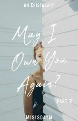 May I Own You Again? (Part II)