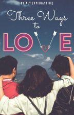 Three Ways to Love  //  [boyxgirlxboy] by xpiinaypiie