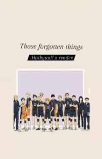 those forgotten things : haikyuu!! x reader cover