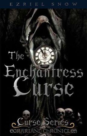 Egrariand Chronicles Book 2: The Enchantress Curse by Ezrielsnow