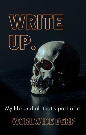 Write up. by WorldwideDerp