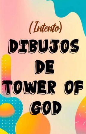 Dibujos de Tower Of God  by UnaLechugaFresca