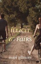 illicit affairs by marigilmore