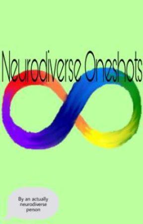 Neurodiverse Oneshots by offcolouroddity