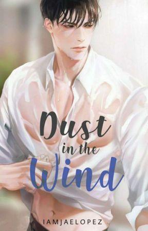 Dust in the Wind (Boyxboy) by Iamjaelopez