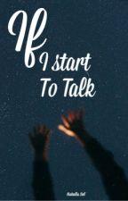 If I Start To Talk by MahaliaSol