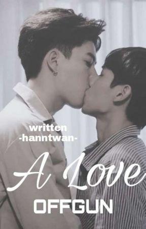 A Love (OffGun) by hanntwan