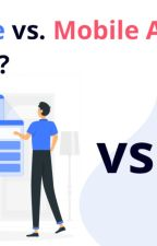Mobile Website vs. Mobile App (Application) - Which is Best? by indiaappdeveloper