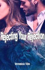 Rejecting Your Rejection by VeronicaVito3
