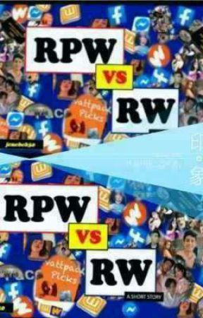 RPW VS RW (A SHORT STORY)- Completed by jenebeb30