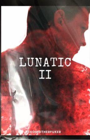 LUNATIC Ⅱ : Peter Parker x Reader by nekomotherfuker