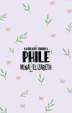 P H I L E by Mina_Elizabeth
