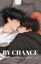 By Chance || Vkook✓ by taekoo2003