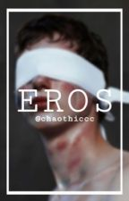 EROS | Gay 18+ by chaothiccc