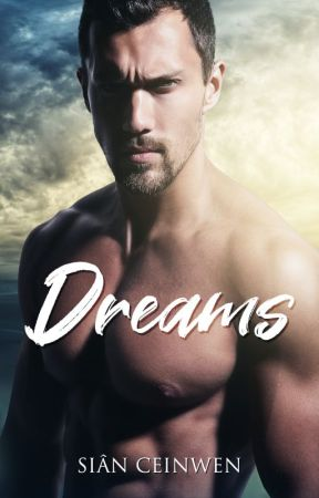 Dreams | Completed | #Wattys2020 by SianCeinwen