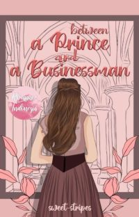 Between a Prince and a Businessman [SUDAH TERBIT] cover