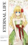 Eternal Life - Eng Ver (Who Made Me A Princess Fanfiction)  cover