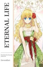 Eternal Life - Eng Ver (Who Made Me A Princess Fanfiction)  by DiamondDush