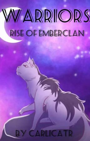 Warriors: Rise Of EmberClan [DISCONTINUED] by CarliCatR