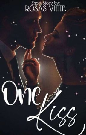 One Kiss (Completed) by RosasVhiie