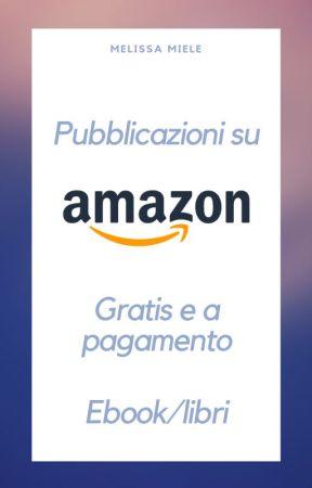 Pubblicazioni su AMAZON by Melissami91