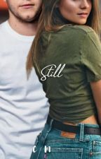 Still- Niall Horan (book 2) ✔ by simply_cielo