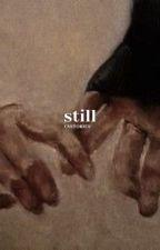 still || niall horan ✔ by -THEGIRLWHOWROTE-
