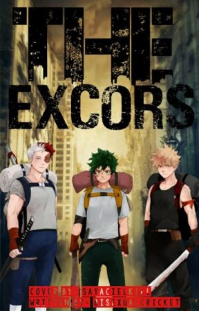 THE EXCORS|| TodoBakuDeku au by BisexualCricket