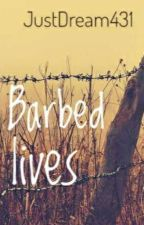 Barbed Lives by JustDream431
