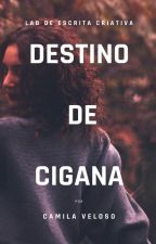 Destino de Cigana by CamilaVeloso805