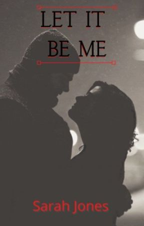 Let It Be Me (Triplets book 1) by Sarahbeth552002