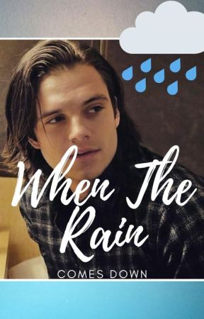 When The Rain Comes Down by HailHydra920