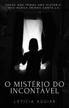   O Mistério Do Incontável   by LetAguiar26