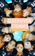 Sleepover Stories: Truth Or Dare // Haikyuu by idontwantone21