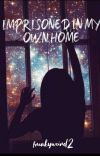 Imprisoned In my own home  cover