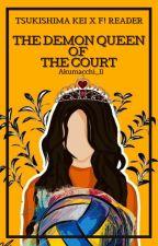 The Demon Queen of the Court {Tsukishima x Reader} by Akumacchi_11