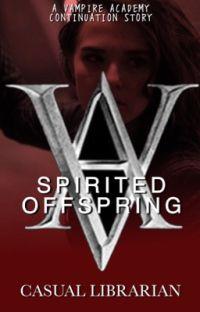 Vampire Academy: Spirited Offspring cover