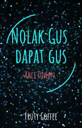 Nolak Gus Dapat Gus by AnnazuraFata