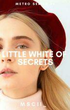 Little White of Secrets (Metro Series #2) by mscii_
