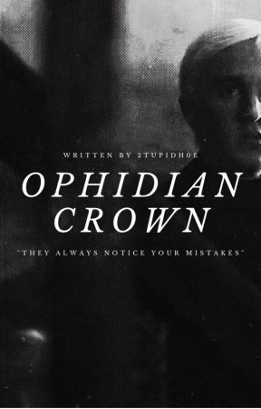 Ophidian Crown | A Draco Malfoy FanFiction by 2tupidh0e