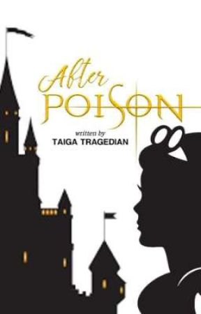 After Poison (Fanfic Tragedy#1) by TaigaTragedian