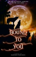 Bound to you [ON HOLD] by Angelicdamsel