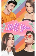Still You [On Going] by lolimoli123