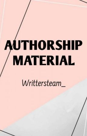 AUTHORSHIP MATERIAL by WrittersTeam_