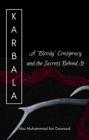 """Karbala: A """"Bloody"""" Consipracy and the Secrets Behind It by kitty_214"""