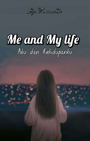 Me and My Life  by TanicccSs