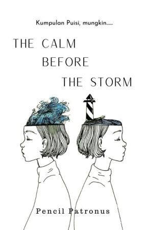 The Calm Before The Storm by pencilpatronus