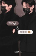 Tae☕& Kookie🍪 - Best Taekook Stories 💜 🐯🐰 by Theuniquecommongirl7