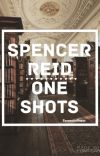 Spencer Reid One Shots cover
