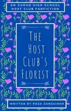 The Host Club's Florist - An OHSHC Fanfiction by Rosa_Sanguinem